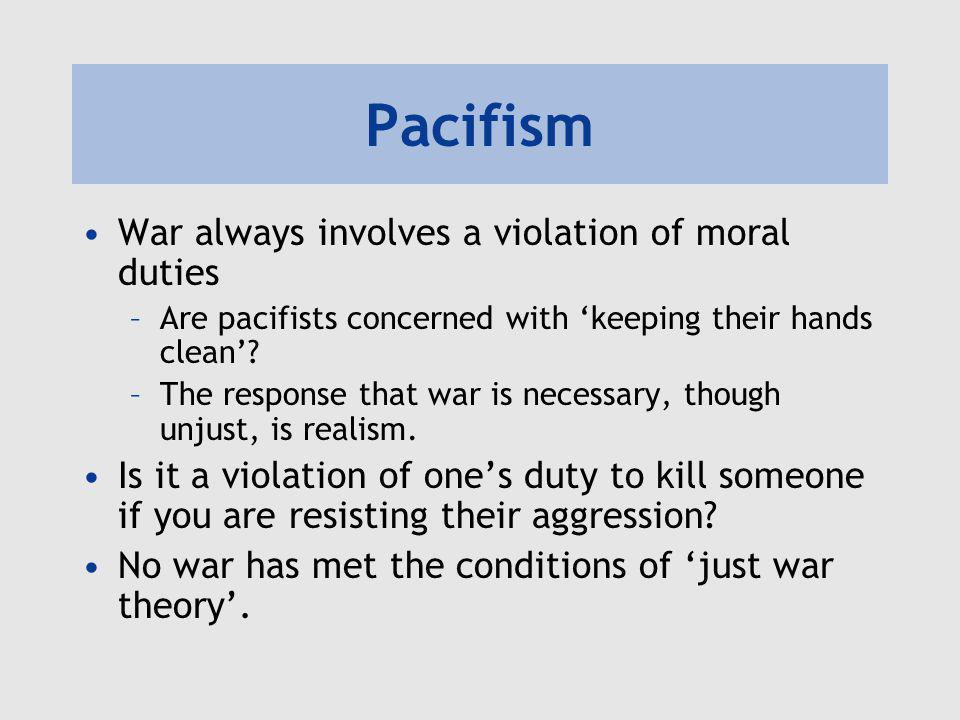 Pacifism War always involves a violation of moral duties