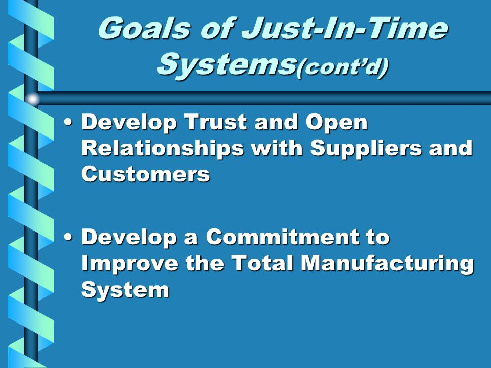 Goals of Just-In-Time Systems(cont'd)
