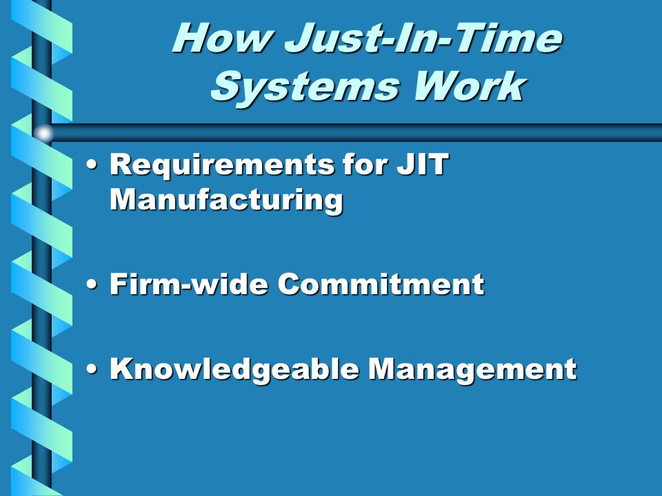 How Just-In-Time Systems Work