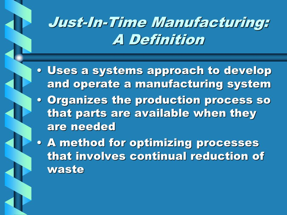 Just-In-Time Manufacturing: A Definition