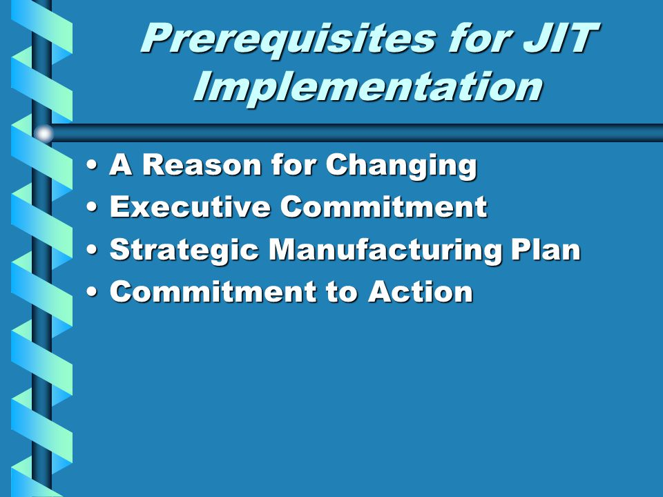 Prerequisites for JIT Implementation