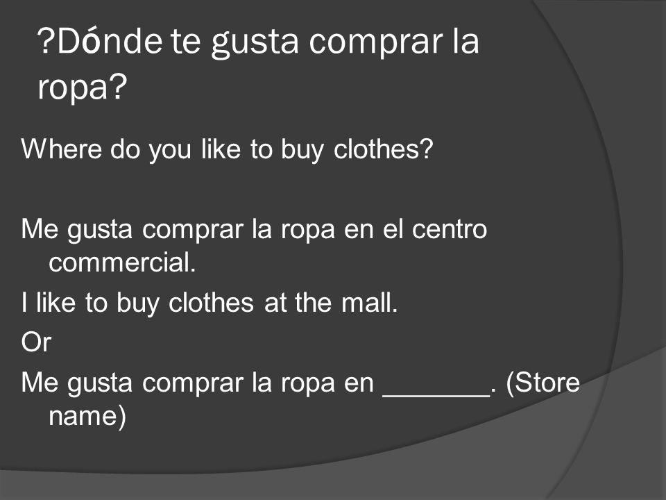 Dónde te gusta comprar la ropa