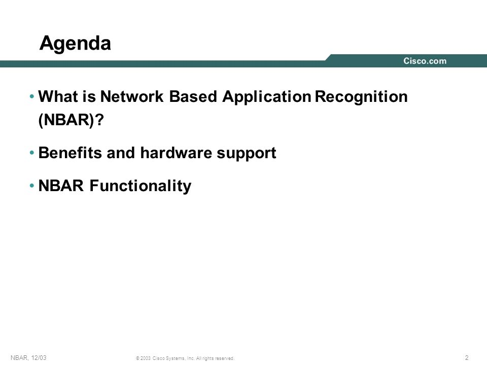 Agenda What is Network Based Application Recognition (NBAR)