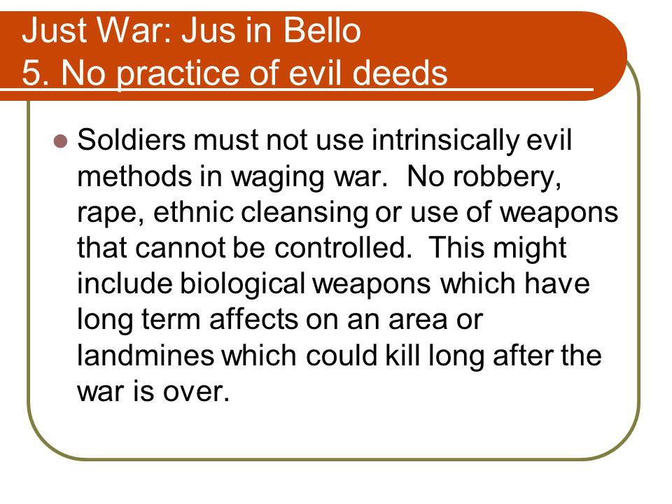 Just War: Jus in Bello 5. No practice of evil deeds