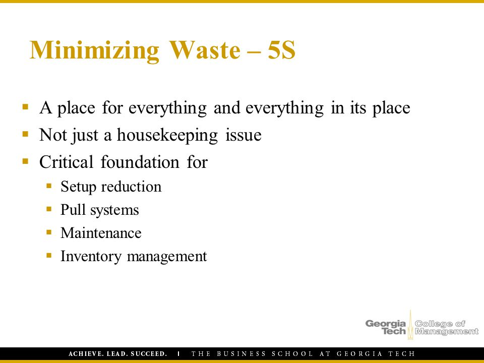 Minimizing Waste – 5S A place for everything and everything in its place. Not just a housekeeping issue.
