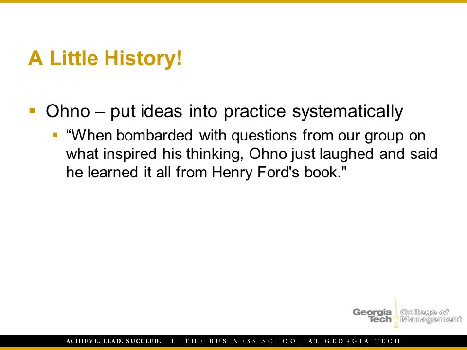 A Little History! Ohno – put ideas into practice systematically