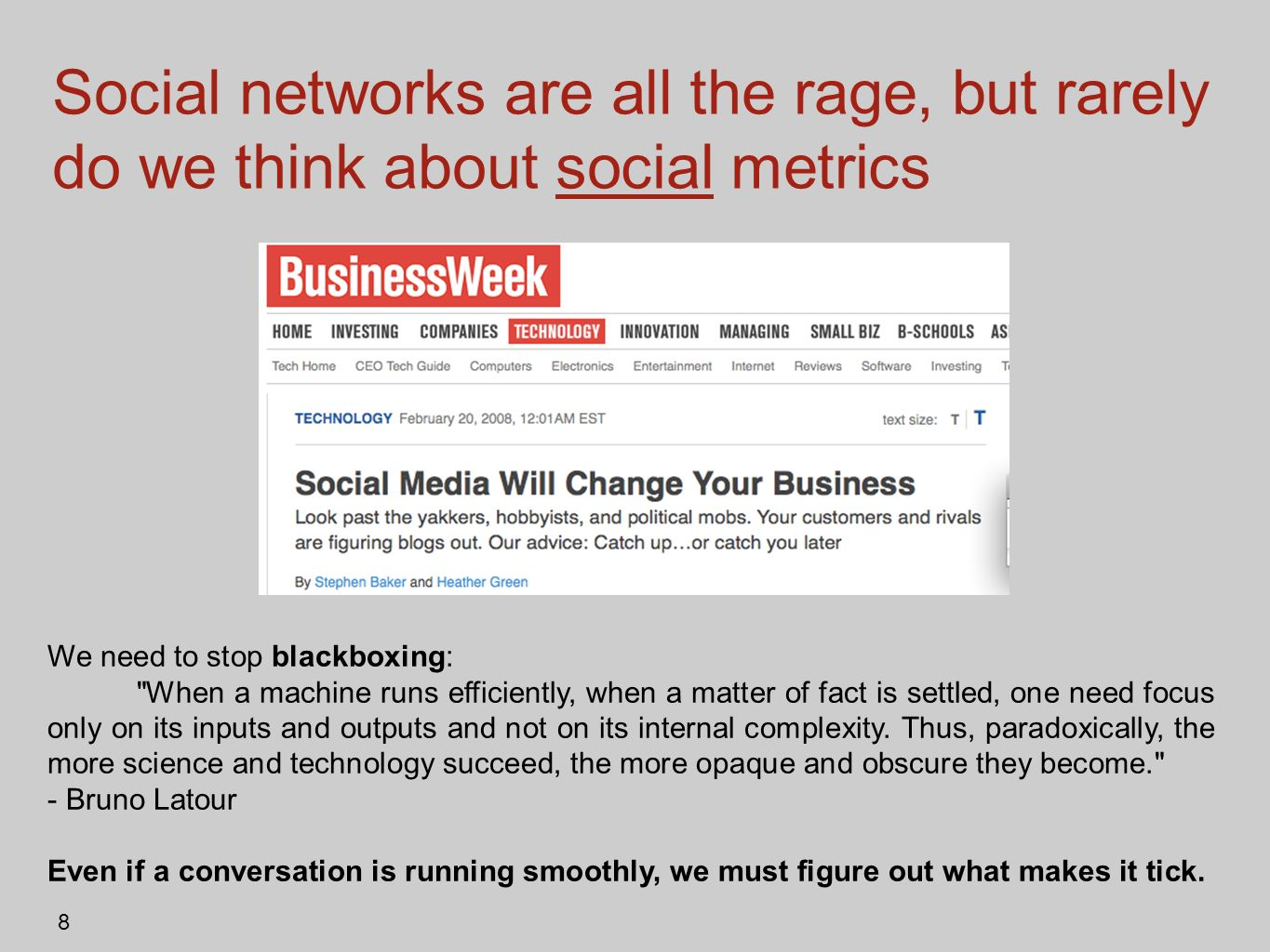 Social networks are all the rage, but rarely do we think about social metrics