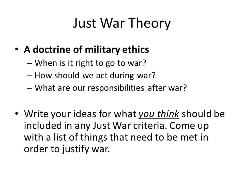 Just War Theory A doctrine of military ethics