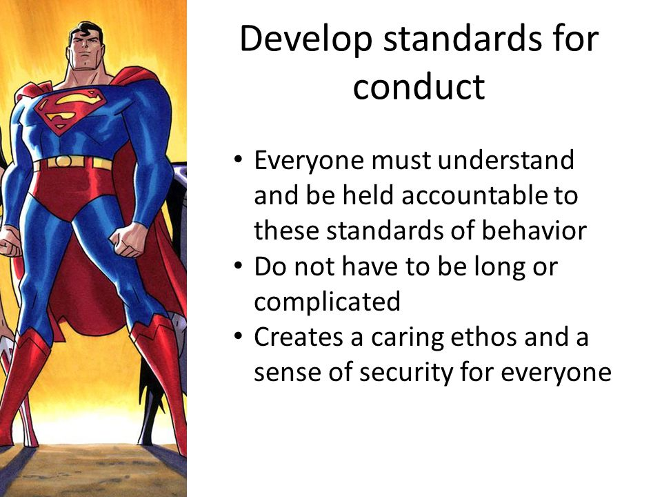 Develop standards for conduct