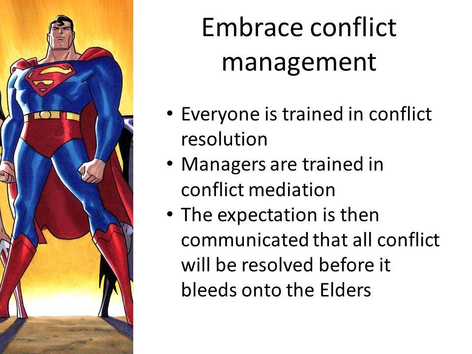 Embrace conflict management