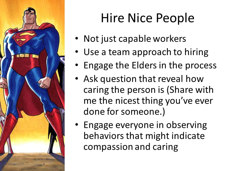 Hire Nice People Not just capable workers