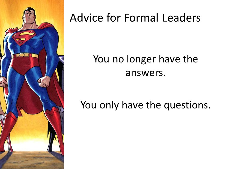 Advice for Formal Leaders