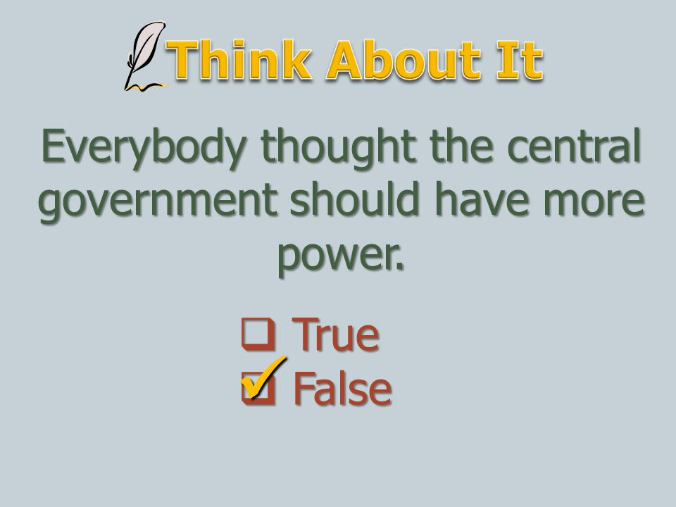 Everybody thought the central government should have more power.