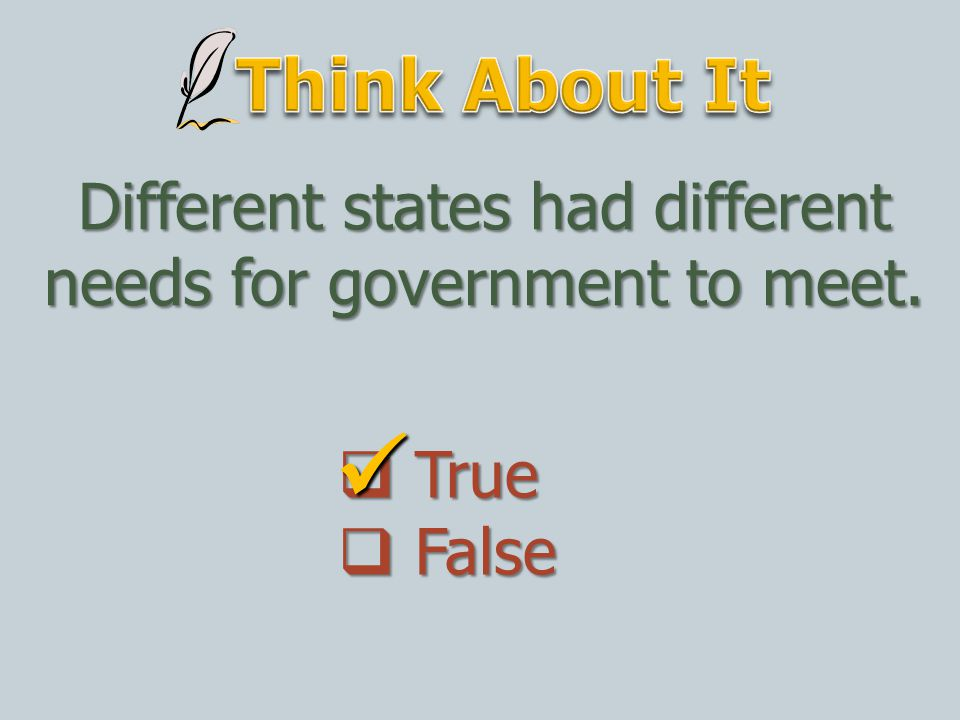 Different states had different needs for government to meet.