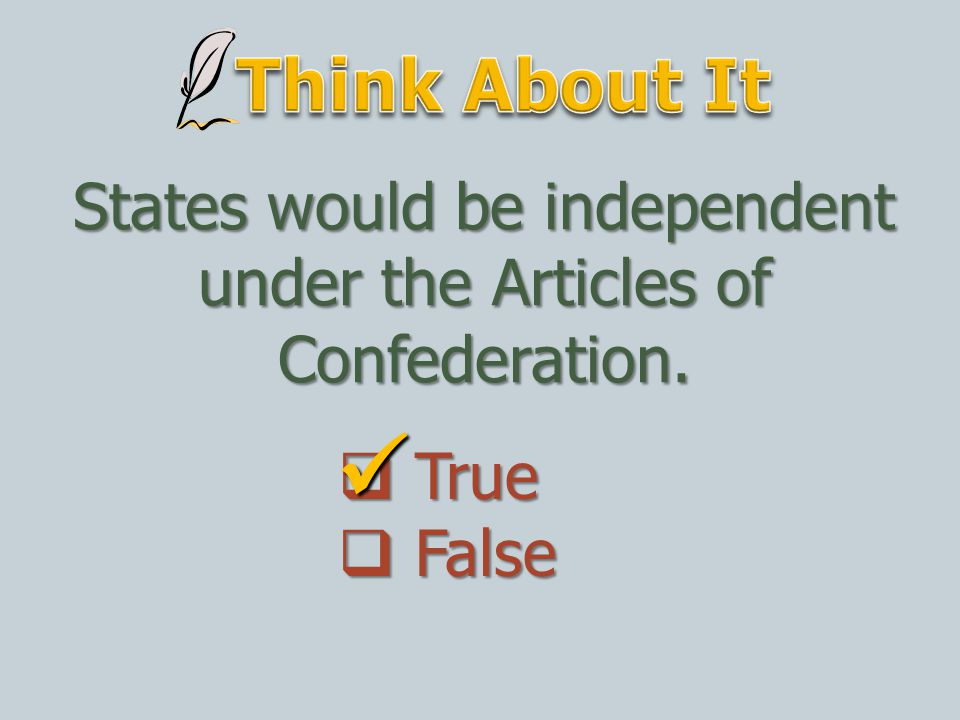 States would be independent under the Articles of Confederation.
