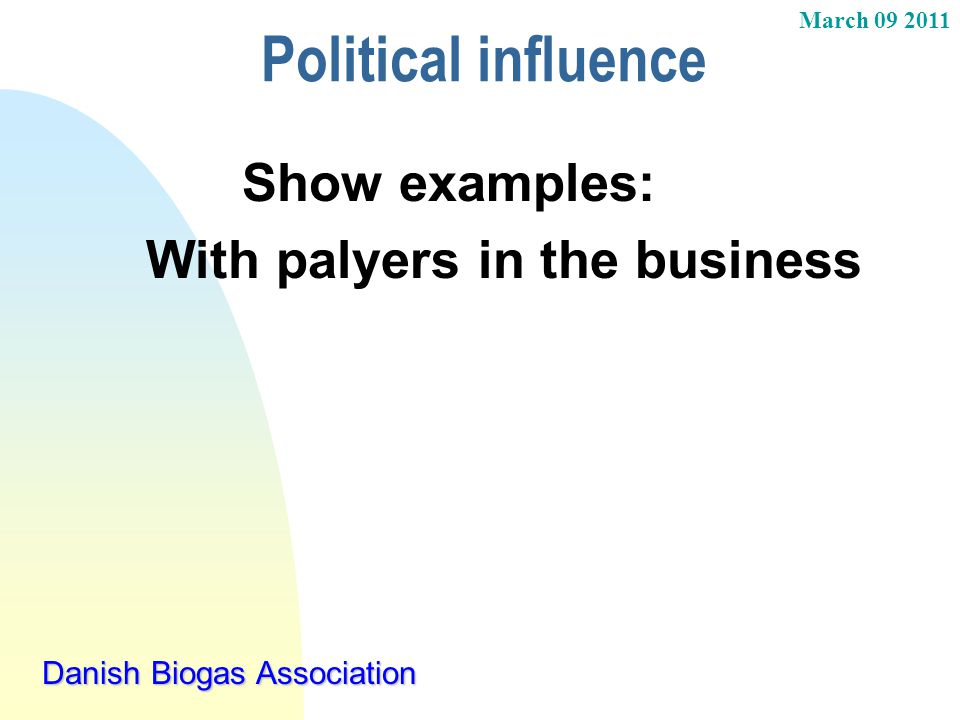 Political influence With palyers in the business Show examples: