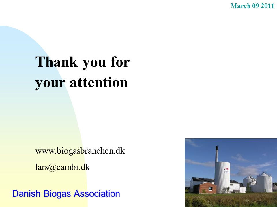 Thank you for your attention www.biogasbranchen.dk lars@cambi.dk