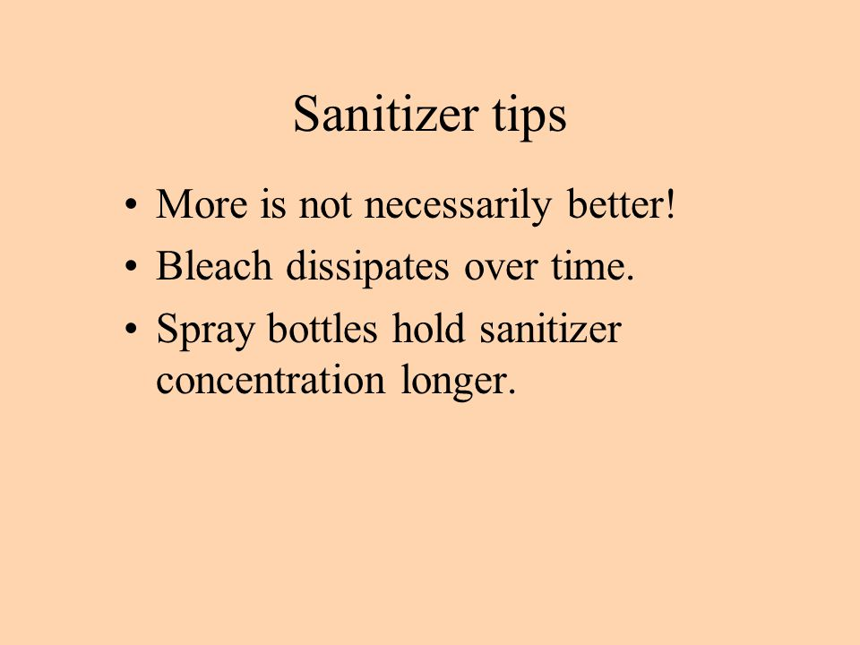 Sanitizer tips More is not necessarily better!
