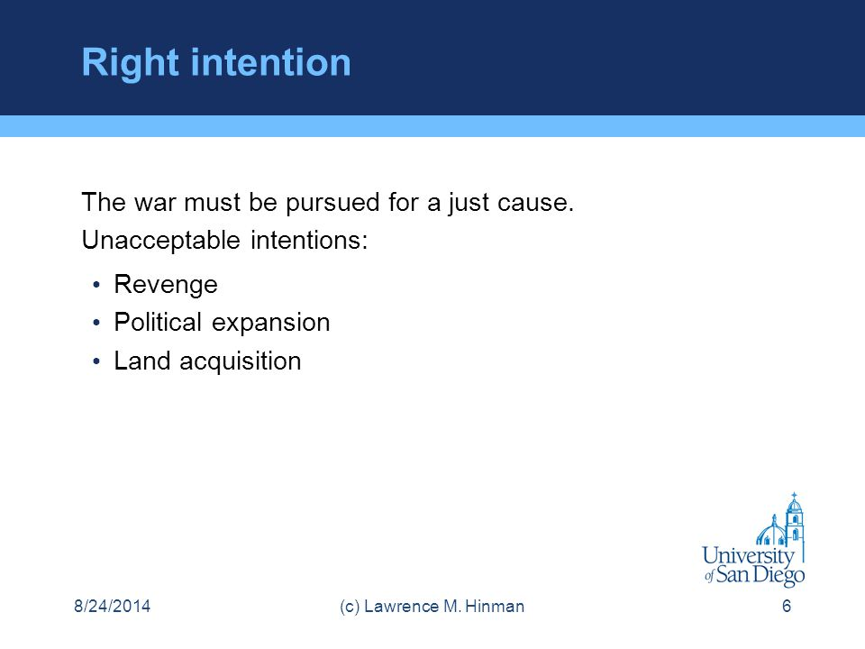 Right intention The war must be pursued for a just cause.