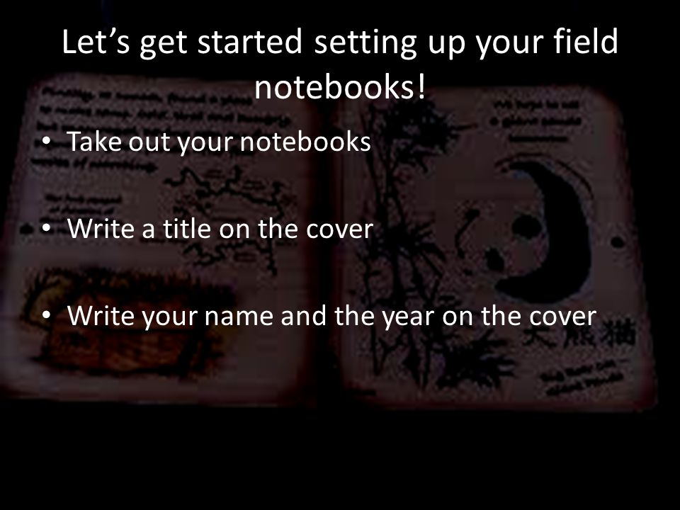 Let's get started setting up your field notebooks!