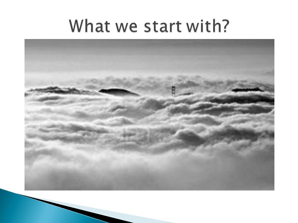 What we start with