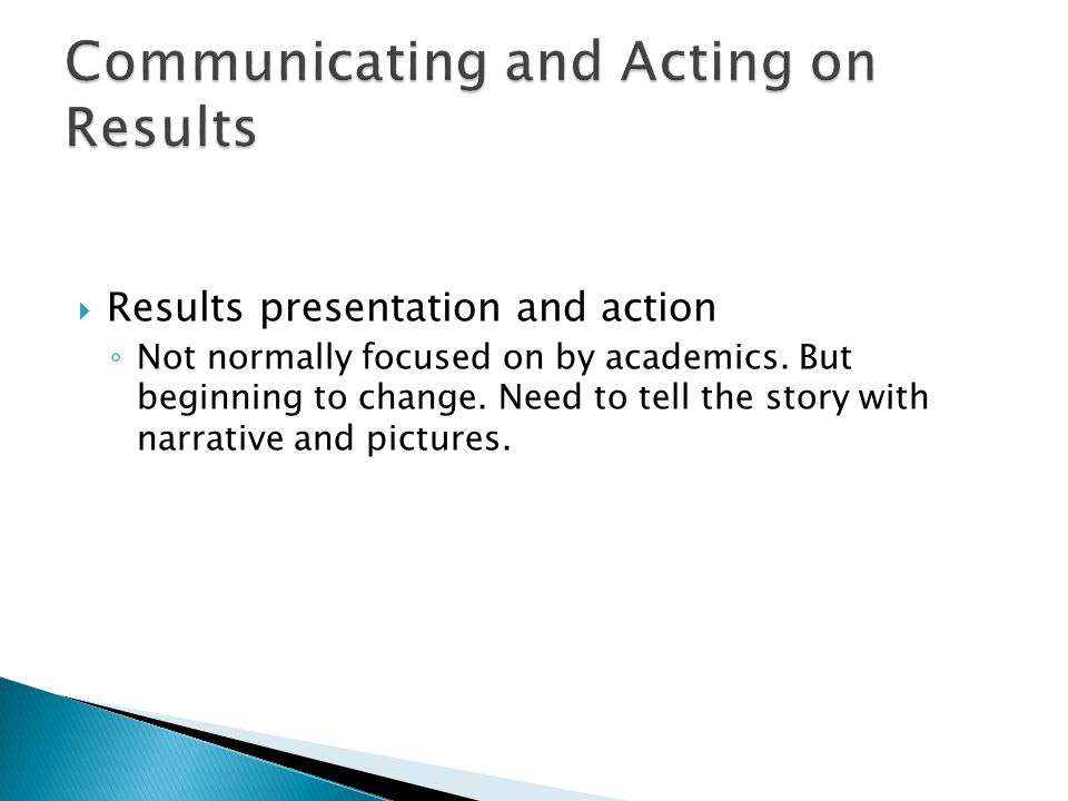 Communicating and Acting on Results