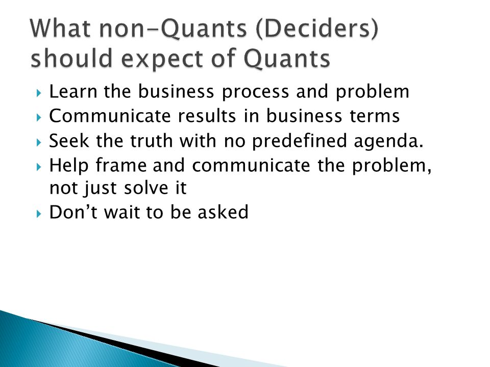 What non-Quants (Deciders) should expect of Quants