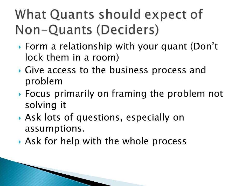 What Quants should expect of Non-Quants (Deciders)