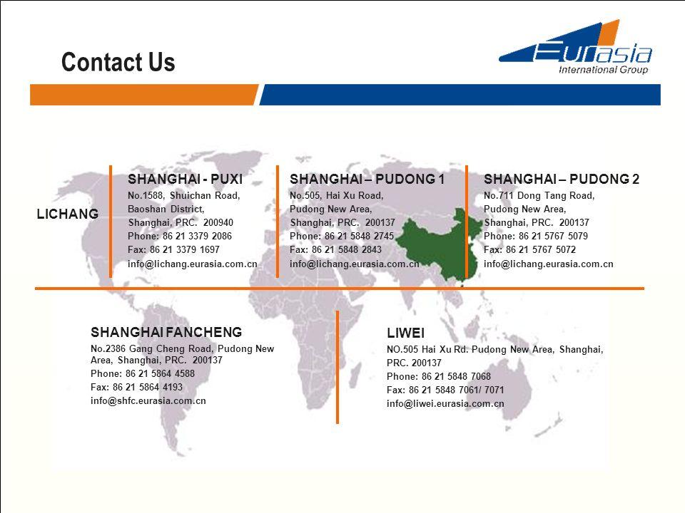 Contact Us SHANGHAI - PUXI SHANGHAI – PUDONG 1 SHANGHAI – PUDONG 2