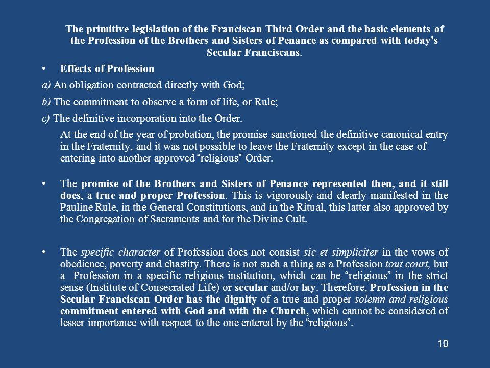 The primitive legislation of the Franciscan Third Order and the basic elements of the Profession of the Brothers and Sisters of Penance as compared with today's Secular Franciscans.