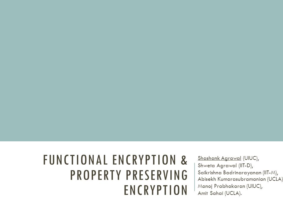 Functional Encryption & Property Preserving Encryption