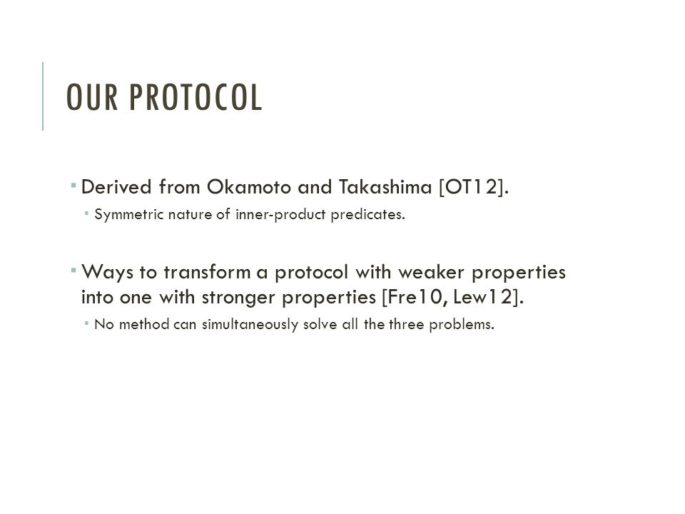 Our protocol Derived from Okamoto and Takashima [OT12].