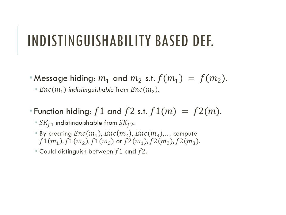 Indistinguishability based def.