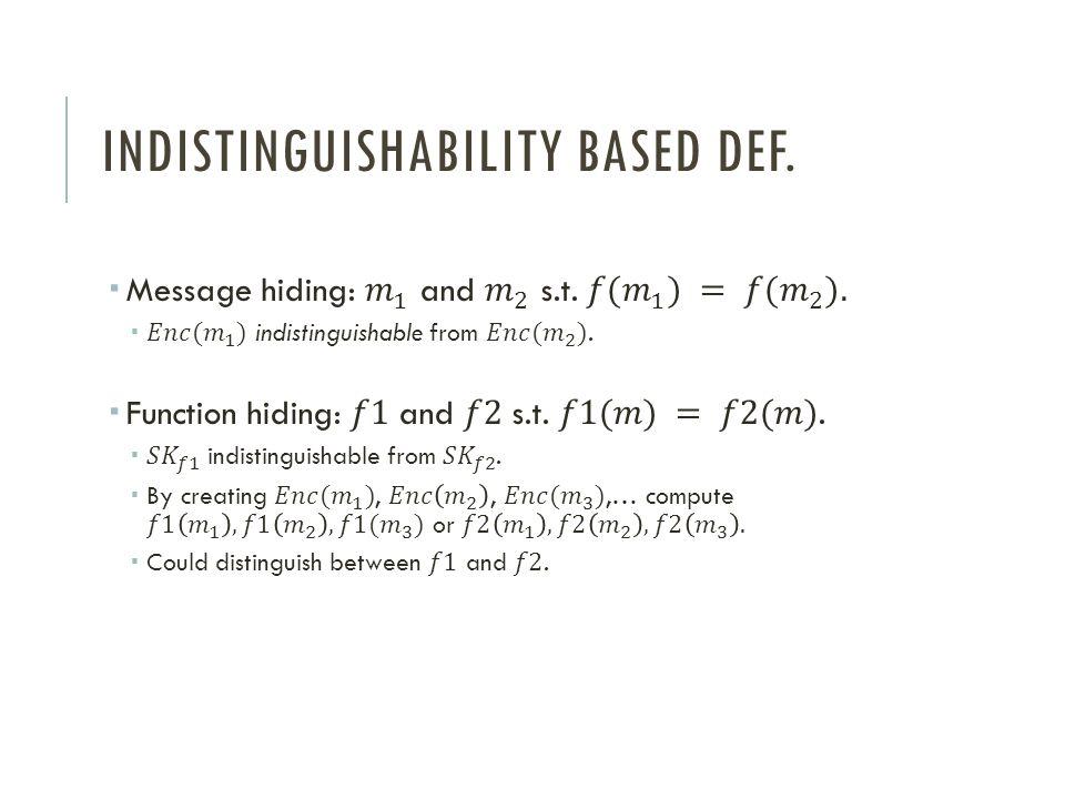 Indistinguishability based def.