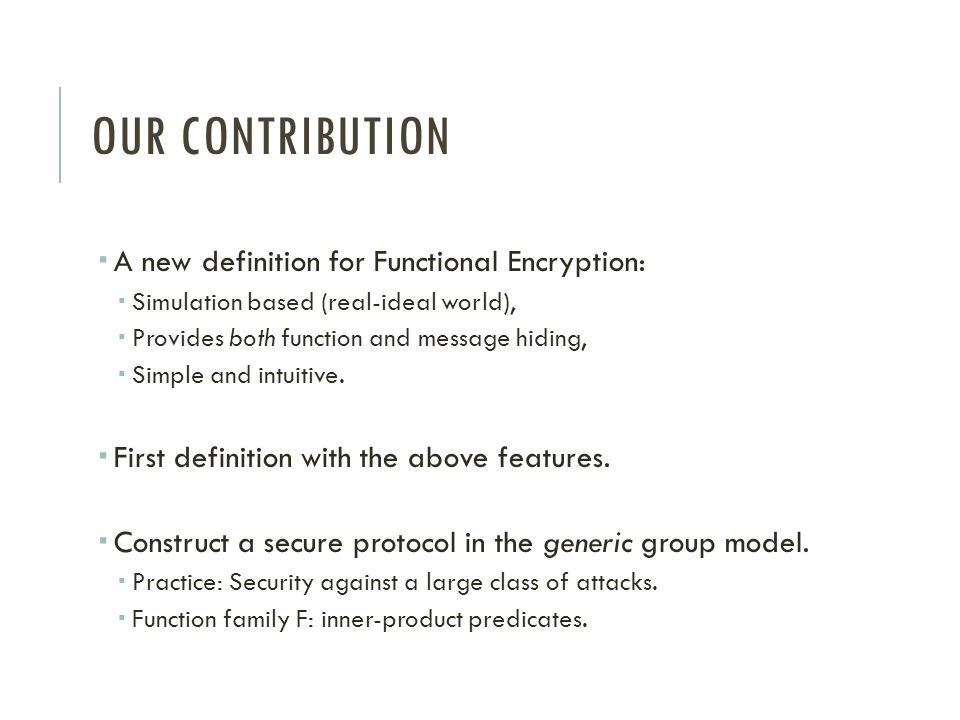 Our contribution A new definition for Functional Encryption: