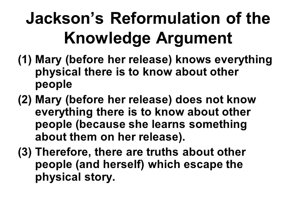 Jackson's Reformulation of the Knowledge Argument