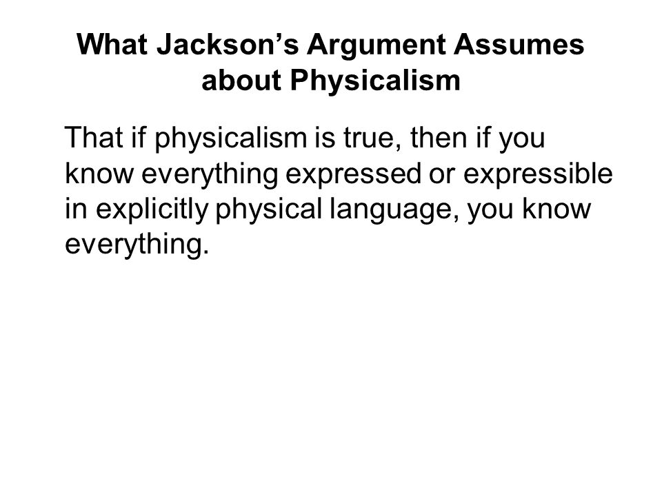 What Jackson's Argument Assumes about Physicalism