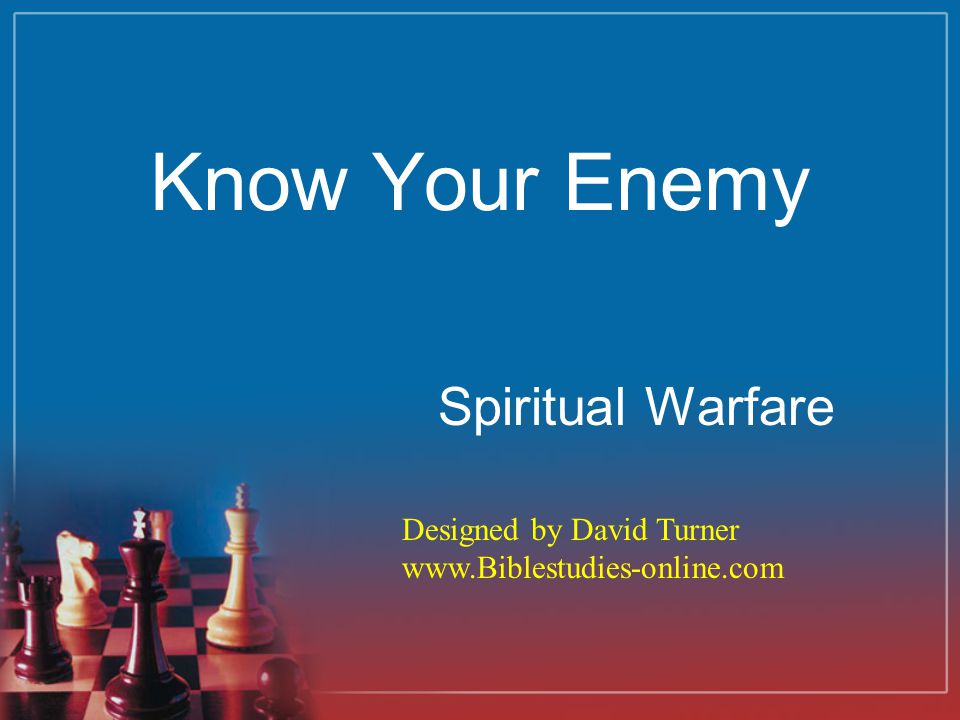 Know Your Enemy Spiritual Warfare Designed by David Turner