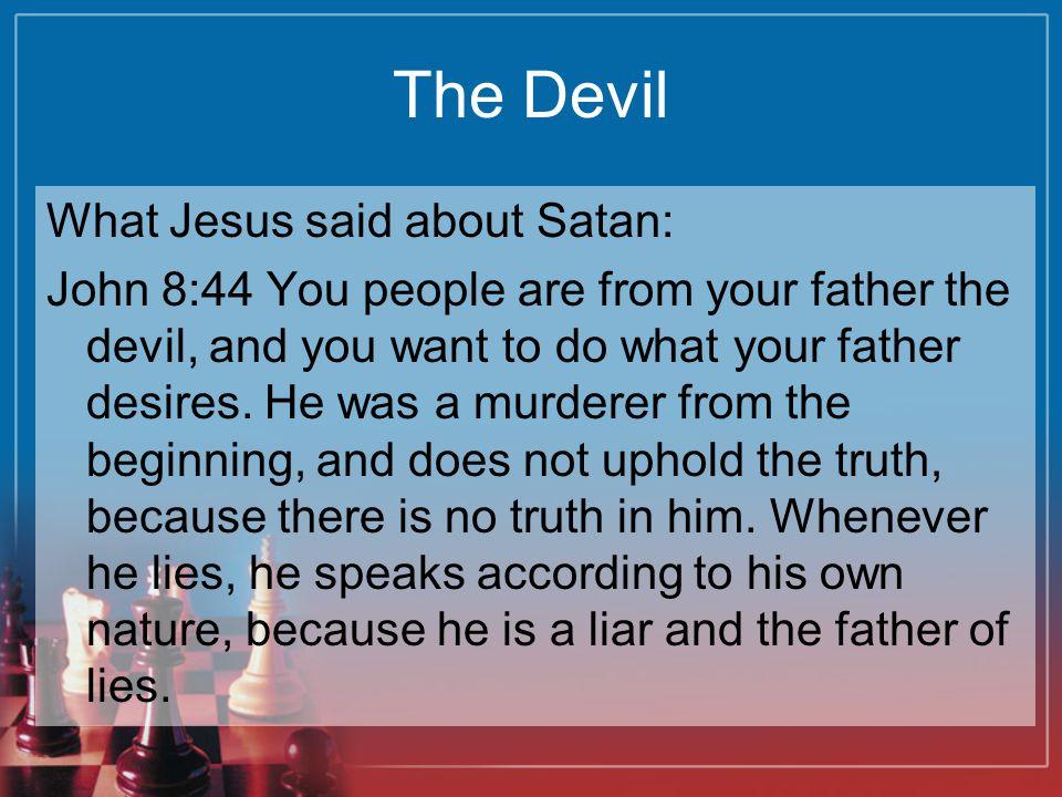 The Devil What Jesus said about Satan:
