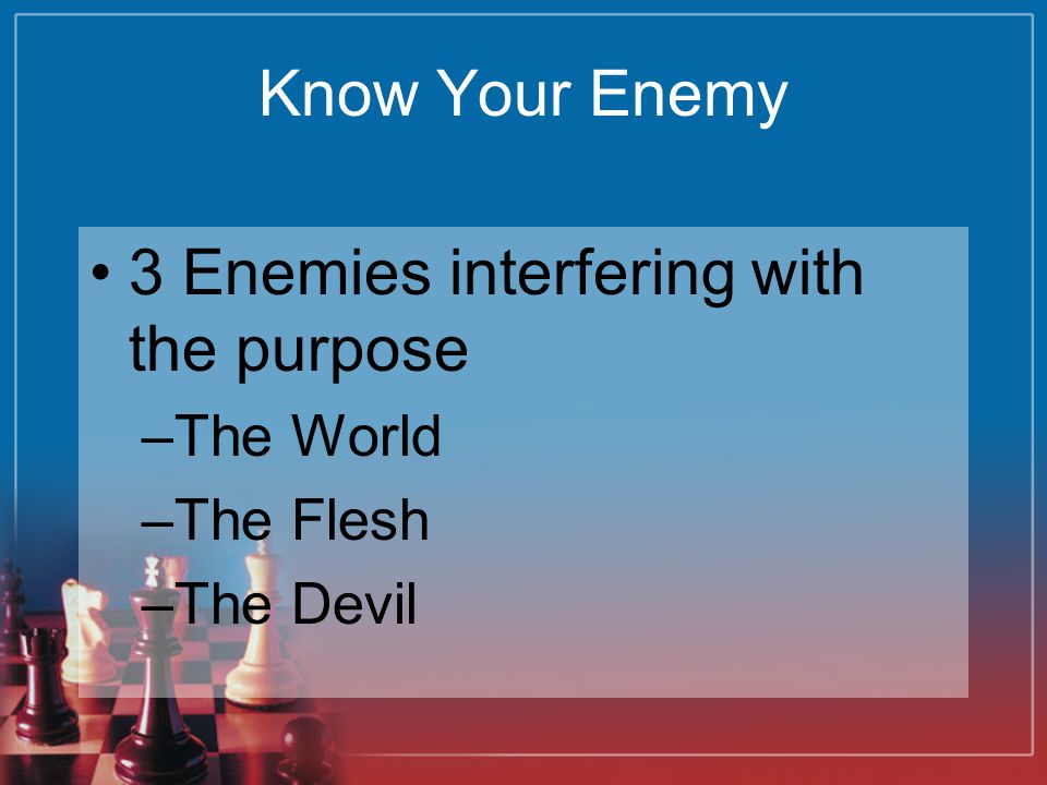3 Enemies interfering with the purpose