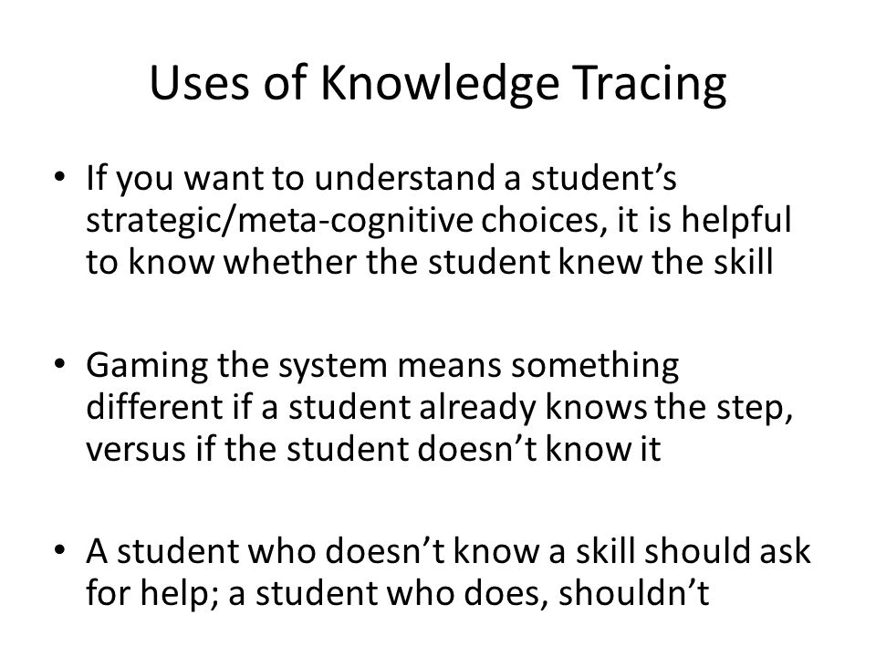 Uses of Knowledge Tracing