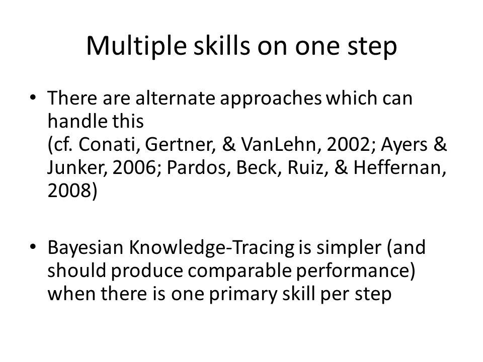 Multiple skills on one step