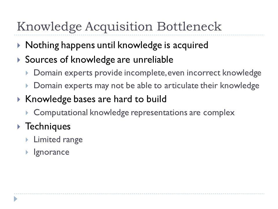 Knowledge Acquisition Bottleneck