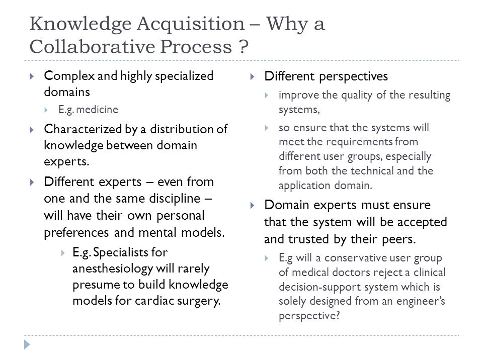 Knowledge Acquisition – Why a Collaborative Process