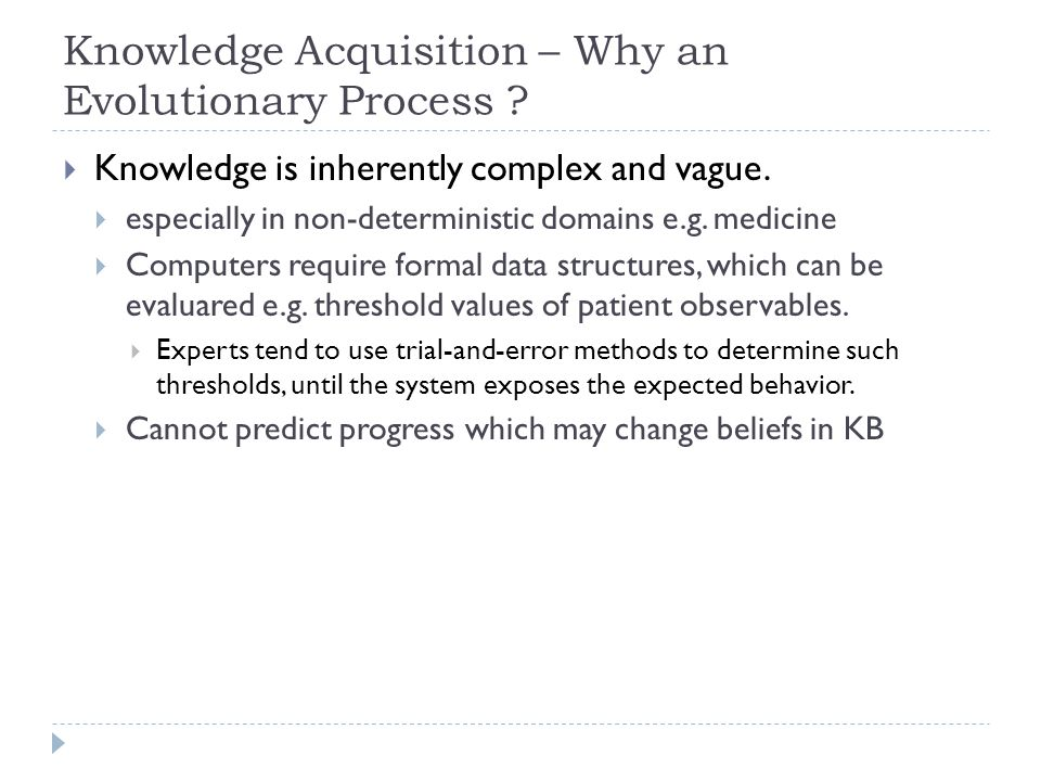 Knowledge Acquisition – Why an Evolutionary Process