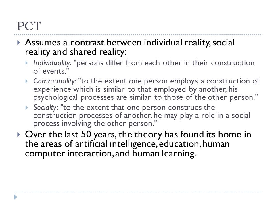 PCT Assumes a contrast between individual reality, social reality and shared reality: