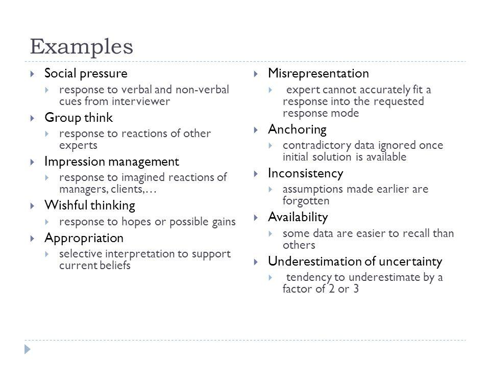 Examples Social pressure Misrepresentation Group think Anchoring