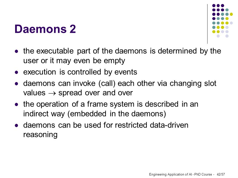 Daemons 2 the executable part of the daemons is determined by the user or it may even be empty. execution is controlled by events.