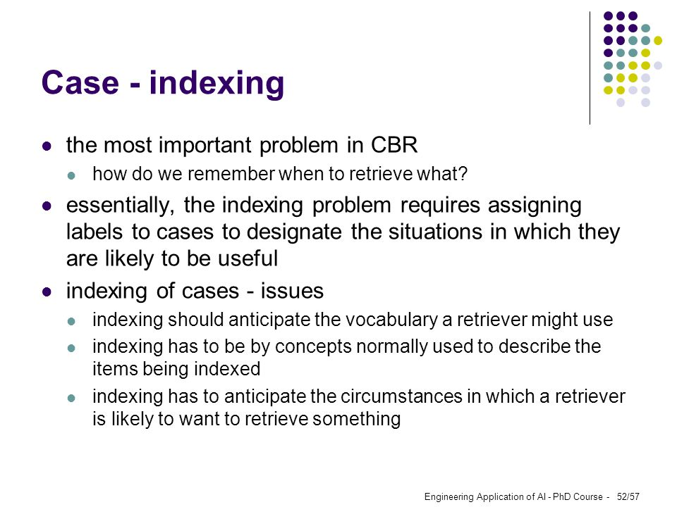 Case - indexing the most important problem in CBR