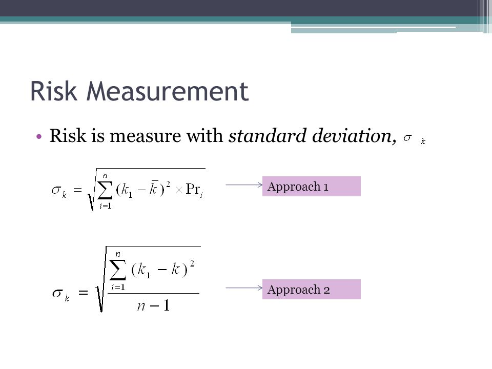 Risk Measurement Risk is measure with standard deviation, Approach 1